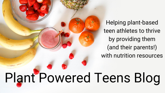 text says plant powered teens blog, helping plant-based teen athletes to thrive by providing them (and their parents) with nutrition resources